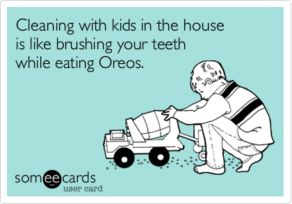 Kids are messy